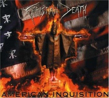 CHRISTIAN DEATH: AMERICAN INQUISITION (CD)