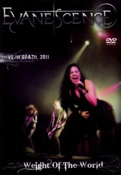 EVANESCENCE: LIVE IN BRAZIL 2011 - WEIGHT OF THE WORLD (DVD)