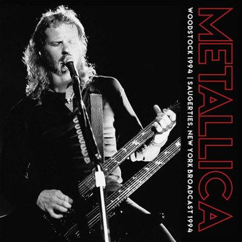 METALLICA: WOODSTOCK 1994 - SAUGERTIES, NEW YORK BROADCAST 1994 (2LP VINYL)
