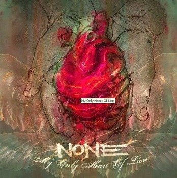 NONE: MY ONLY HEART OF LION (CD+DVD)