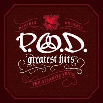 P.O.D. PAYABLE ON DEATH: GREATEST HITS THE ATLANTIC YEARS (CD)