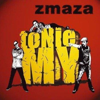 ZMAZA: TO NIE MY (CD)