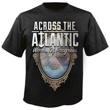 koszulka ACROSS THE ATLANTIC - WORKS OF PROGRESS