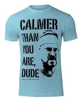 koszulka THE BIG LEBOWSKI - CALMER THAN YOU ARE, DUDE