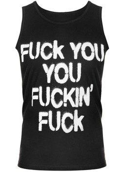 koszulka na ramiączkach FUCK YOU, YOU FUCKIN' FUCK