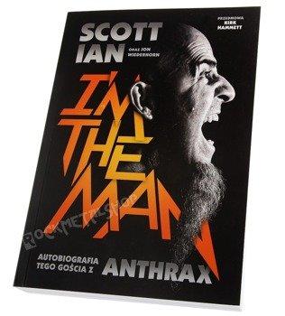 książka ANTHRAX - SCOTT IAN, I'M THE MAN - autobiografia tego gościa z Anthrax