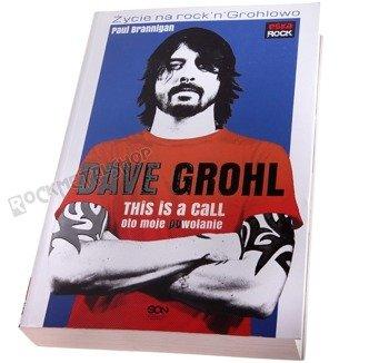 książka DAVE GROHL - OTO MOJE (PO)WOŁANIE autor: P. Brannigan