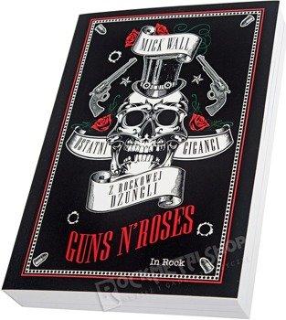 książka GUNS N' ROSES - OSTATNI GIGANCI Z ROCKOWEJ DŻUNGLI - autor Mick Wall