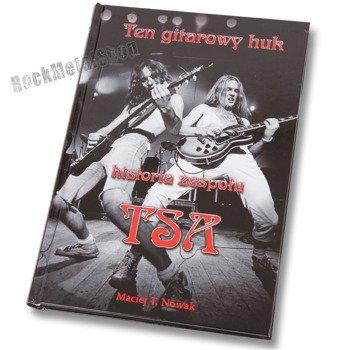książka TEN GITAROWY HUK - HISTORIA ZESPOŁU TSA, autor: Maciej T. Nowak