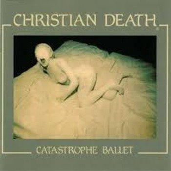 CHRISTIAN DEATH: CATASTROPHE BALLET (CD)
