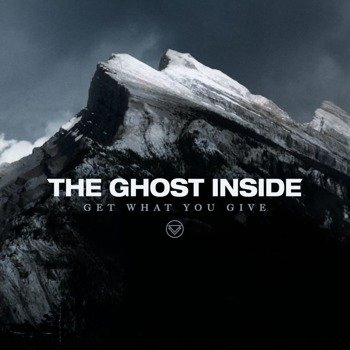 GHOST INSIDE: GET WHAT YOU GIVE (CD)