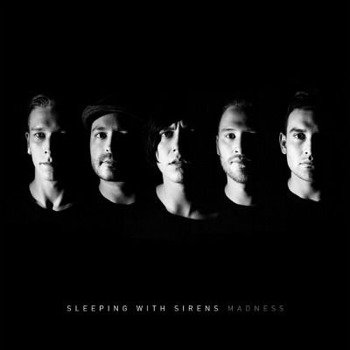 SLEEPING WITH SIRENS: MADNESS (CD)