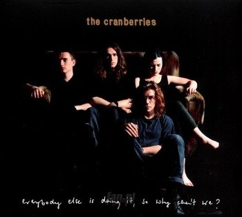 THE CRANBERRIES : EVERYBODY ELSE IS DOING IT SO WHY CAN'T WE (2CD)