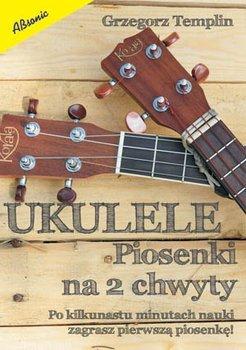 UKULELE - Piosenki na 2 chwyty