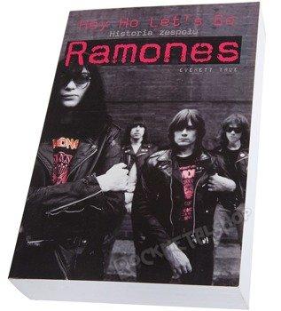 książka HISTORIA ZESPOŁU RAMONES HEJ HO LET'S GO!, autor: Everett True