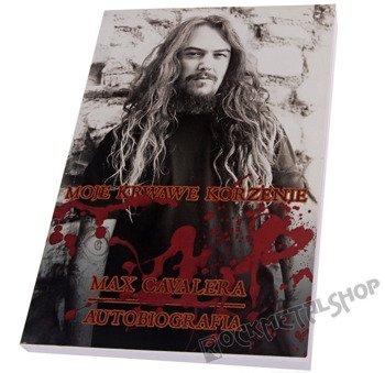książka MAX CAVALERA: MOJE KRWAWE KORZENIE autobiografia