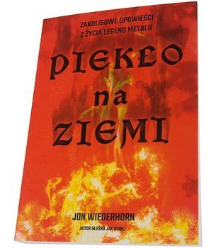 książka PIEKŁO NA ZIEMI - ZAKULISOWE OPOWIEŚCI Z ŻYCIA LEGEND METALU - Jon Wiederhorn