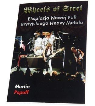 książka WHEELS OF STEEL - EKSPLOZJA NOWEJ FALI BRYTYJSKIEGO HEAVY METALU - Martin Popoff