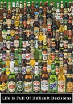 plakat BEER - LIVE IS FULL OF DIFFICULT DECISIONS