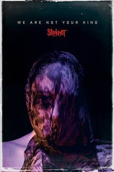 plakat SLIPKNOT - WE ARE NOT YOUR KIND