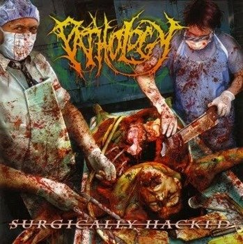 płyta CD: PATHOLOGY - SURGICALLY HACKED