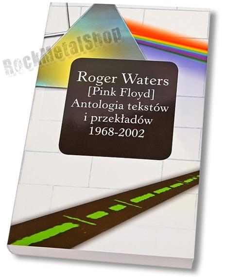 książka ROGER WATERS - ANTOLOGIA TEKSTÓW I PRZEKŁADÓW (1968-2002) oprawa miękka (ir)