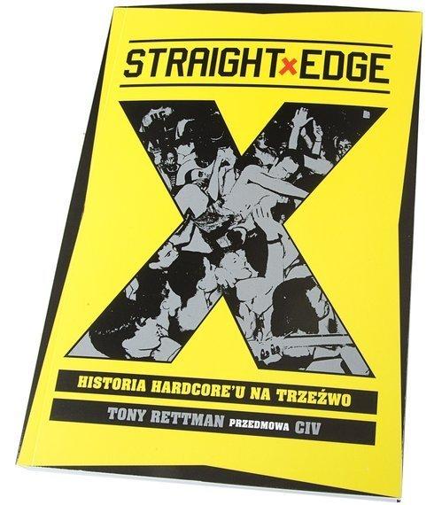 książka STRAIGHT EDGE - HISTORIA HARDCORE'U NA TRZEŹWO Tony Rettman