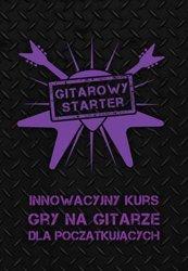 GITAROWY STARTER - Innowacyjny kurs gry dla początkujących
