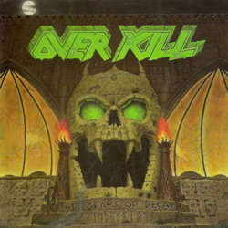OVERKILL: THE YEARS OF DECAY (CD)